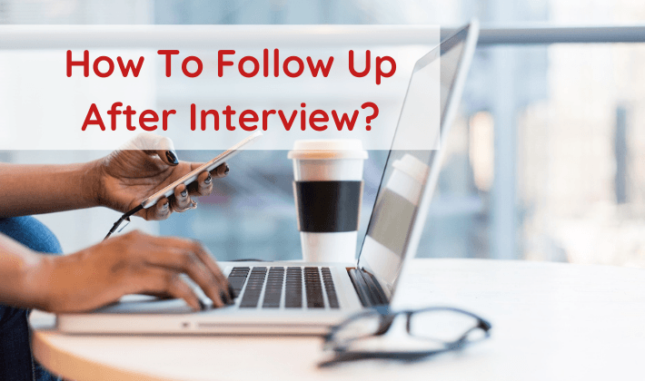 how to follow up after interview